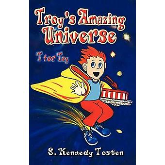 TROYS AMAZING UNIVERSE T for Toy by Tosten & S.