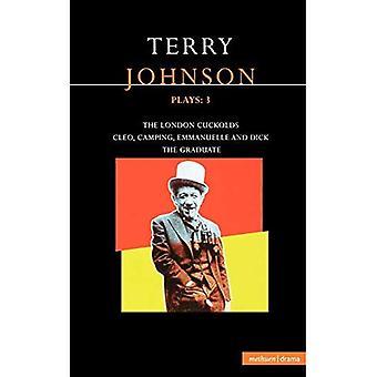 Terry Johnson speelt: de afgestudeerde, de Londense Cuckolds, Cleo, Camping, Emanuelle en Dick