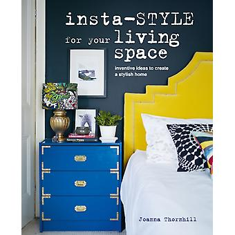 Instastyle for Your Living Space by Joanna Thornhill