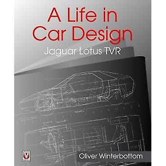 Life in Car Design  Jaguar Lotus TVR by Oliver Winterbottom