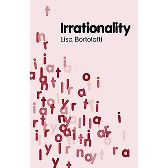 Irrationality by Lisa Bortolotti - 9780745647838 Book