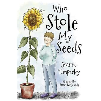 Who Stole My Seeds by Timperley & Joanne