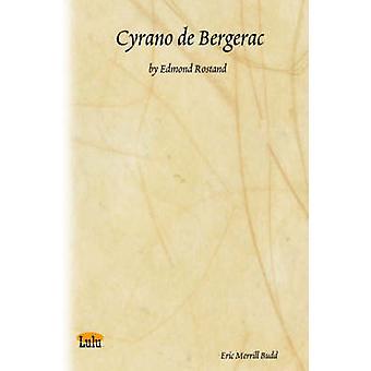 Cyrano de Bergerac Von Edmond Rostand von Budd & Eric Merrill