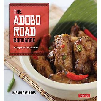 The Adobo Road Cookbook by Marvin Gapultos