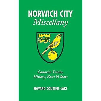 Norwich City Miscellany - Edward Couzens-Lake by Edward Couzens-Lake -