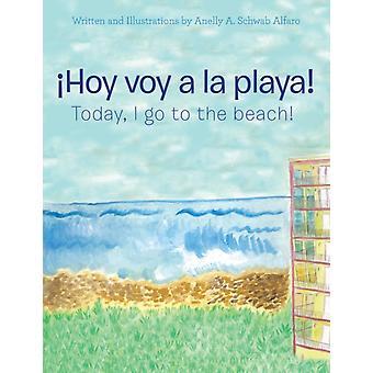 Hoy Voy a La Playa door Anelly a Schwab Alfaro