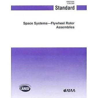 Standard for Space Systems - Flywheel Rotor Assemblies (ANSI/AIAA S-09