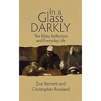 In a Glass Darkly by Bennett & Zoe