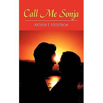 Call Me Sonja de Hedstrom & Arthur E.