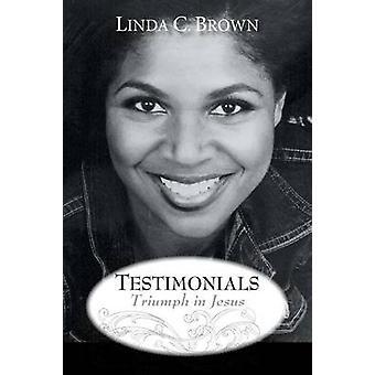 Testimonials Triumph in Jesus by Brown & Linda C.
