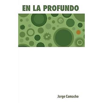 En La Profundo Originala Poemaro En Esperanto by Camacho & Jorge