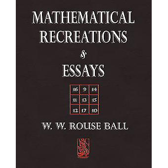 Mathematical Recreations and Essays by W. W. Rouse Ball