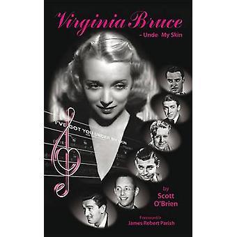 Virginia Bruce Under My Skin von OBrien & Virginia