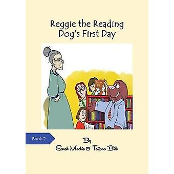 Reggie the Reading Dogs First Day by Mackie & Sarah L