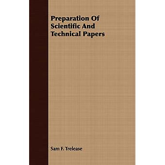 Preparation Of Scientific And Technical Papers by Trelease & Sam F.