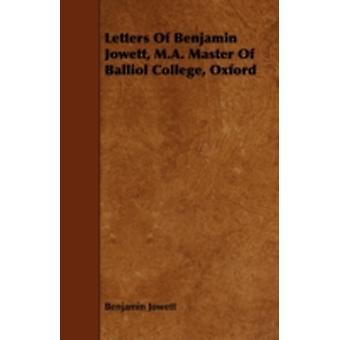Letters of Benjamin Jowett M.A. Master of Balliol College Oxford by Jowett & Benjamin