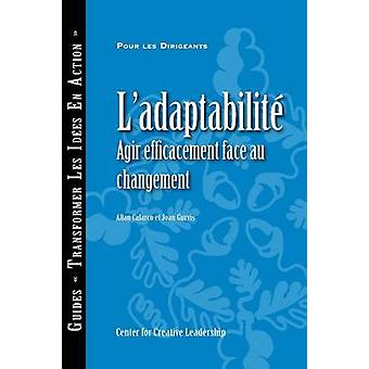 Adaptability Responding Effectively to Change French by Calarco & Allan