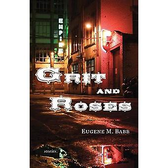 Grit and Roses Stories by Babb & Eugene M
