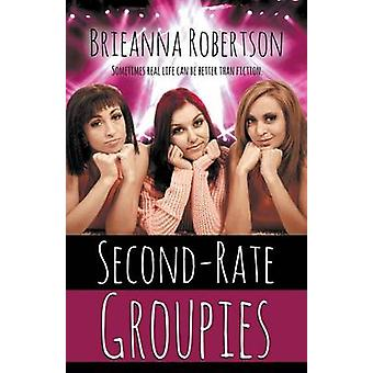 Second Rate Groupies by Robertson & Brieanna
