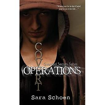 Covert Operations by Schoen & Sara