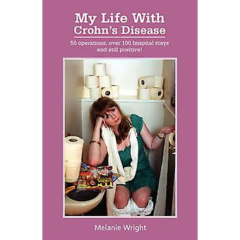 My Life with Crohns Disease by Wright & Melanie
