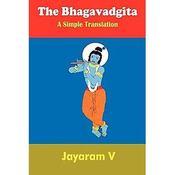 The Bhagavadgita A Simple Translation by V & Jayaram