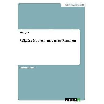 Religiose Motive in Modernen Romanen by Anonym