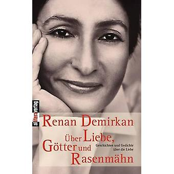ber Liebe Gtter und Rasenmhn by Demirkan & Renan
