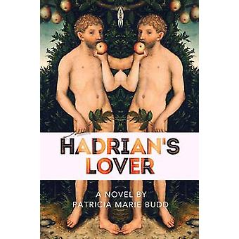 Hadrians Lover by Budd & Patricia Marie