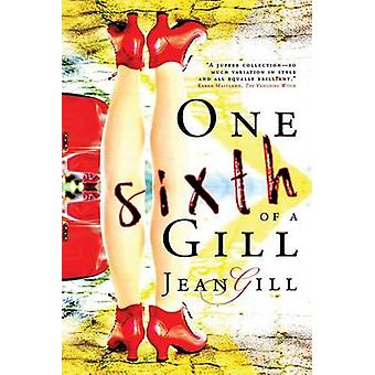 One Sixth of a Gill by Gill & Jean