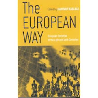 The European Way  European Societies in the 19th and 20th Centuries by Edited by Hartmut Kaelble