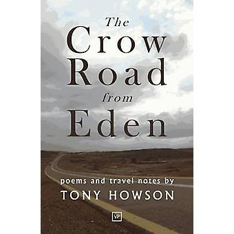 The Crow Road from Eden by Tony Howson