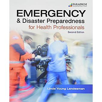 Emergency and Disaster Preparedness for Health Professionals - Text -