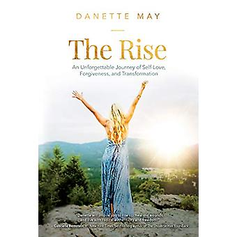 The Rise - An Unforgettable Journey of Self-Love - Forgiveness - and T