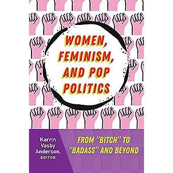 Femmes - Féminisme - et Pop Politics - De et de citer; et quot; à et à citer;