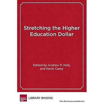 Stretching the Higher Education Dollar - How Innovation Can Improve Ac
