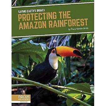 Saving Earth's Biomes - Protecting the Amazon Rainforest by Brink - -T