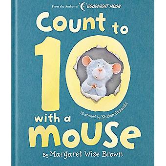 Count to 10 With a Mouse by Margaret Wise Brown - 9781684127412 Book