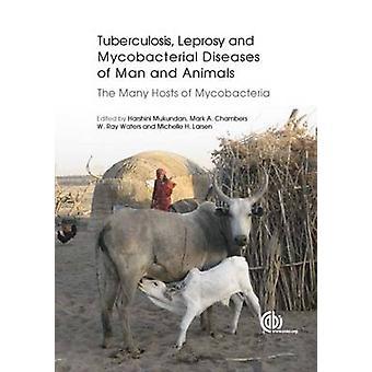 Tubercosis - Lepra en andere mycobacteriële ziekten van de mens en an
