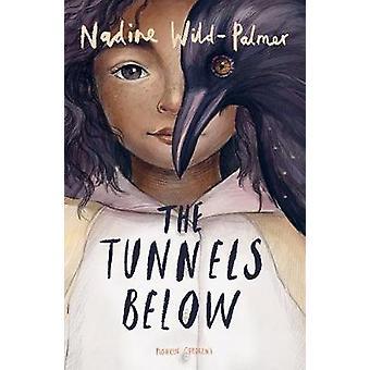 The Tunnels Below by Nadine Wild-Palmer - 9781782692232 Book