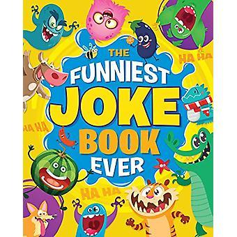 The Funniest Joke Book Ever by Lisa Regan - 9781788286022 Book