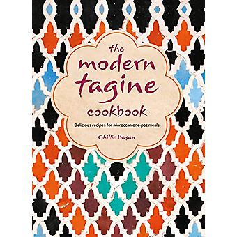 The Modern Tagine Cookbook - Delicious Recipes for Moroccan One-Pot Me