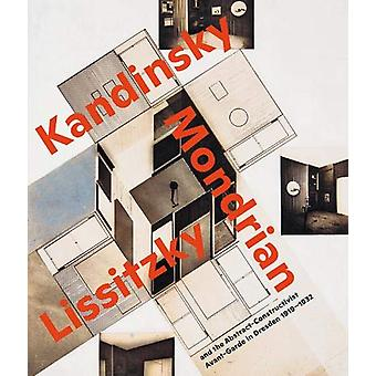 Visionary Spaces - Kandinsky - Mondrian - Lissitzky and the Abstract-C