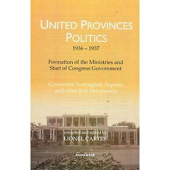 United Provinces' Politics (1936-1937) - Formation of the Ministries