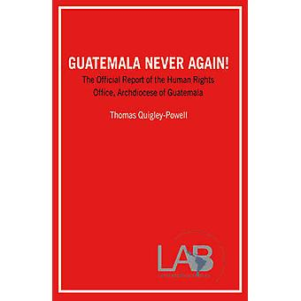 Guatemala - The Official Report of the Human Rights Office - Archdioce
