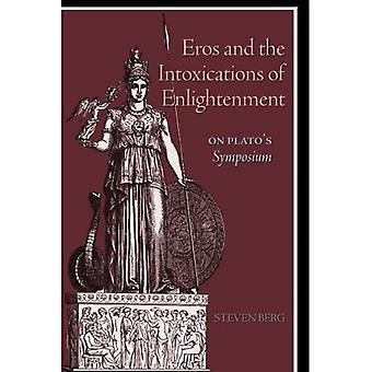 Eros and the Intoxications of Enlightenment: On Plato's Symposium