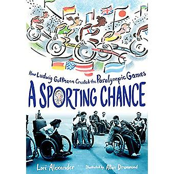 Sporting Chance - How Ludwig Guttmann Created the Paralympic Games by