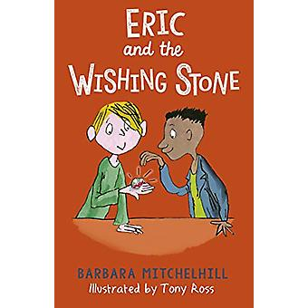 Eric and the Wishing Stone by Barbara Mitchelhill - 9781783447978 Book