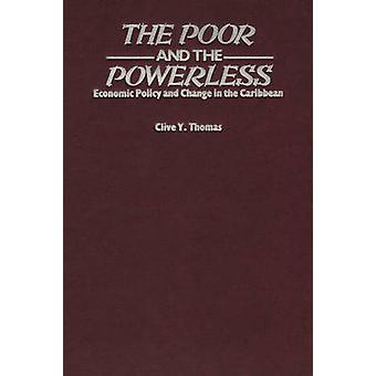 The Poor and the Powerless - Economic Policy and Change in the Caribbe