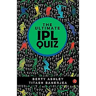 The Ultimate IPL Quiz by Berty Ashley - 9789353334093 Book